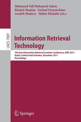 Information Retrieval Technology - Salem, Mohamed Vall Mohamed (Editor), and Shaalan, Khaled (Editor), and Oroumchian, Farhad (Editor)