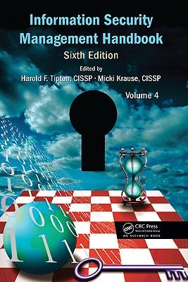 Information Security Management Handbook, Volume 4 - Tipton, Harold F (Editor)