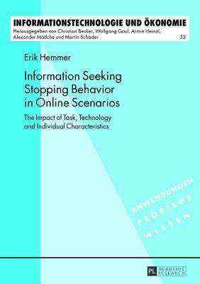 Information Seeking Stopping Behavior in Online Scenarios: The Impact of Task, Technology and Individual Characteristics - Hemmer, Erik