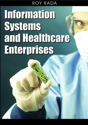 Information Systems and Healthcare Enterprises - Rada, Roy