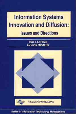 Information Systems Innovation and Diffusion: Issues & Directions - Larsen, Tor J, and McGuire, Eugene