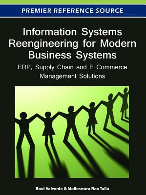 Information Systems Reengineering for Modern Business Systems: ERP, Supply Chain and E-Commerce Management Solutions - Valverde, Raul (Editor)
