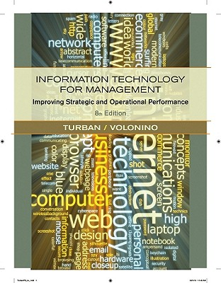 Information Technology for Management: Improving Strategic and Operational Performance - Turban, Efraim, PH.D., and Volonino, Linda