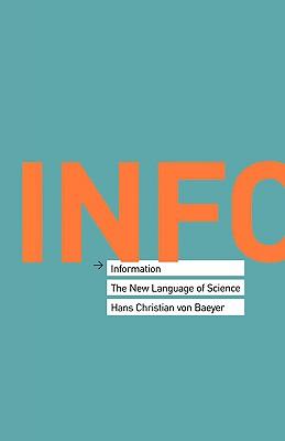 Information: The New Language of Science - Von Baeyer, Hans Christian