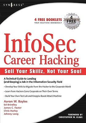 Infosec Career Hacking: Sell Your Skillz, Not Your Soul - Hurley, Chris, and Long, Johnny, and Bayles, Aaron W