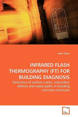 Infrared Flash Thermography (FT) for Building Diagnosis - Sham, Janet