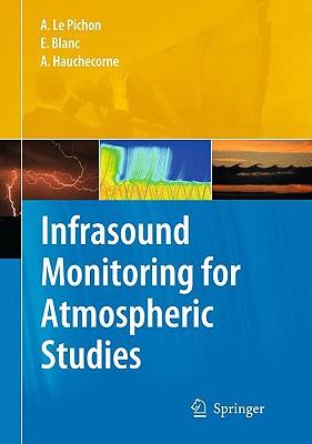 Infrasound Monitoring for Atmospheric Studies - Le Pichon, Alexis (Editor)