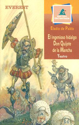 Ingenioso Hidalgo Don Quijote de la Mancha - Lopez, Eladio de Pablo, and Montero, Jose Perez (Illustrator)