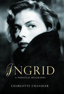 Ingrid: A Personal Biography - Chandler, Charlotte