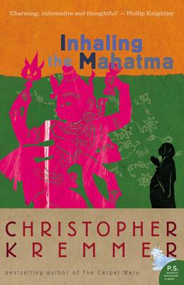 Inhaling The Mahatma - Kremmer, Christopher