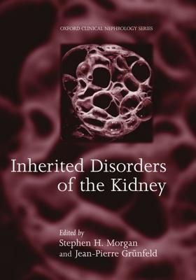 Inherited Disorders of the Kidney: Investigation and Management - Morgan, Grunfeld