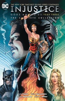 Injustice: Gods Among Us Year Three: The Complete Collection - Taylor, Tom