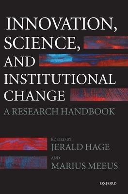 Innovation, Science, and Institutional Change - Hage, Jerald, Ph.D. (Editor), and Meeus, Marius (Editor), and Edquist, Charles
