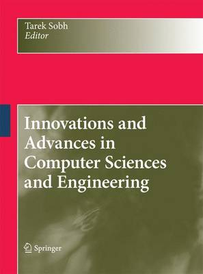Innovations and Advances in Computer Sciences and Engineering - Sobh, Tarek (Editor)