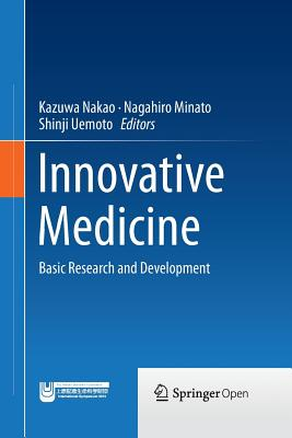 Innovative Medicine: Basic Research and Development - Nakao, Kazuwa (Editor)