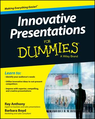 Innovative Presentations for Dummies - Anthony, Ray, and Boyd, Barbara