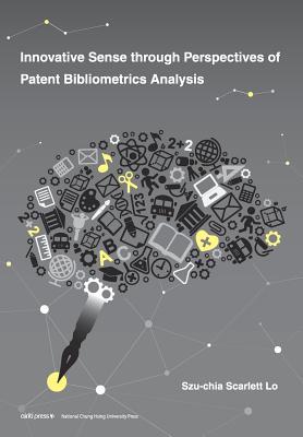 Innovative Sense Through Perspectives of Patent Bibliometrics Analysis - Lo, Szu-Chia Scarlett