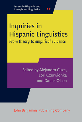 Inquiries in Hispanic Linguistics - Cuza, Alejandro (Editor), and Czerwionka, Lori (Editor), and Olson, Daniel (Editor)