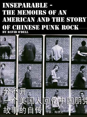 Inseparable, the Memoirs of an American and the Story of Chinese Punk Rock - O'Dell, David