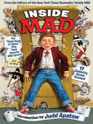 "Inside Mad: The ""Usual Gang of Idiots"" Pick Their Favorite Mad Spoofs - The Editors of Mad Magazine"