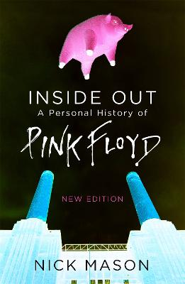 Inside Out: A Personal History of Pink Floyd - New Edition - Mason, Nick