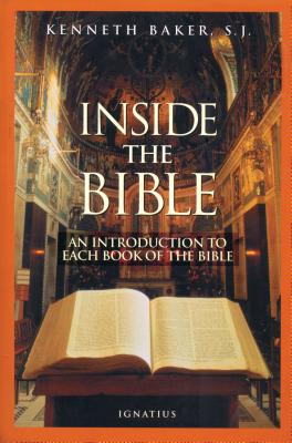 Inside the Bible: A Guide to Understanding Each Book of the Bible - Baker, Kenneth, S.J