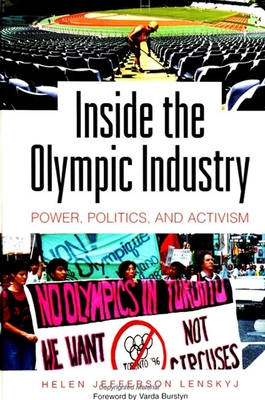 Inside the Olympic Industry - Lenskyj, Helen Jefferson, and Burstyn, Varda (Foreword by)