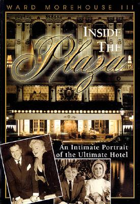 Inside the Plaza: An Intimate Portrait of the Ultimate Hotel - Morehouse, III Ward