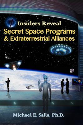 Insiders Reveal Secret Space Programs & Extraterrestrial Alliances - Salla, Michael E