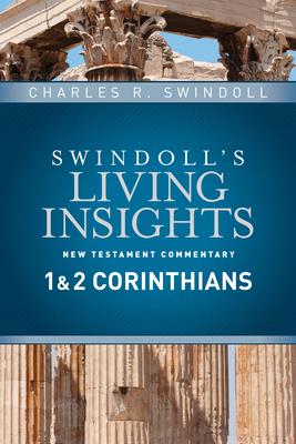 Insights on 1 & 2 Corinthians - Swindoll, Charles R, Dr.
