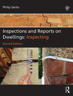 Inspections and Reports on Dwellings: Inspecting - Melville, Ian A, and Gordon, Ian A, and Santo, Philip