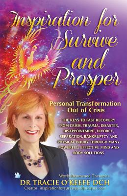 Inspiration for Survive and Prosper: Personal Transformation Out of Crisis - O'Keefe, Tracie