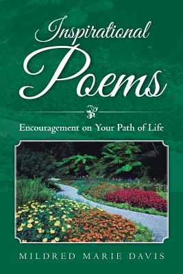 Inspirational Poems: Encouragement on Your Path of Life - Davis, Mildred Marie
