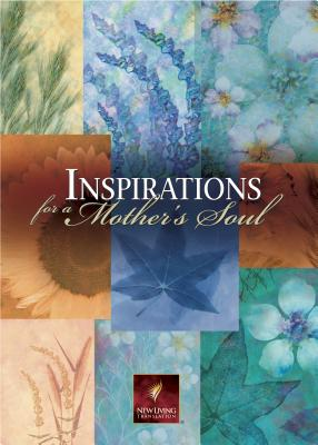 Inspirations for a Mother's Soul - Tyndale House Publishers