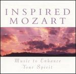 Inspired Mozart: Music to Enhance Your Spirit