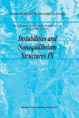 Instabilities and Nonequilibrium Structures IX - Descalzi, Orazio (Editor), and Martinez, Javier (Editor), and Rica, Sergio (Editor)