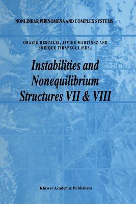 Instabilities and Nonequilibrium Structures VII & VIII - Descalzi, Orazio (Editor), and Martinez, Javier (Editor), and Tirapegui, E (Editor)