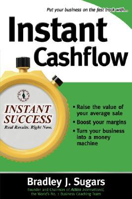 Instant Cashflow - Sugars, Bradley J