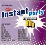 Instant Party: Irresistible 80's