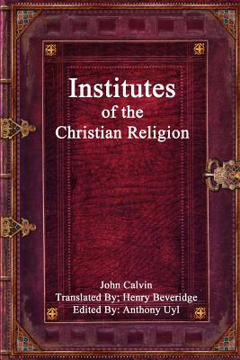 Institutes of the Christian Religion - Calvin, John