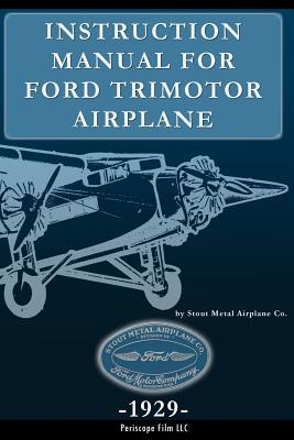 Instruction Manual for Ford Trimotor Airplane - Aircraft Co, Stout Metal