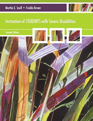 Instruction of Students with Severe Disabilities - Snell, Martha E, PH.D., and Brown, Fredda