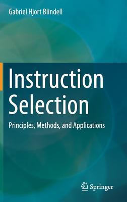 Instruction Selection: Principles, Methods, and Applications - Hjort Blindell, Gabriel