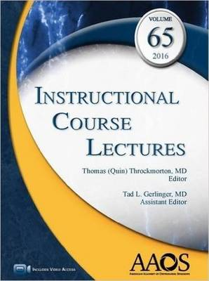 Instructional Course Lectures, Volume 65, 2016 - Throckmorton, Thomas Quin (Editor), and Gerlinger, Tad L. (Editor)