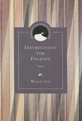 Instructions for Folding: Poems - Lin, Willie