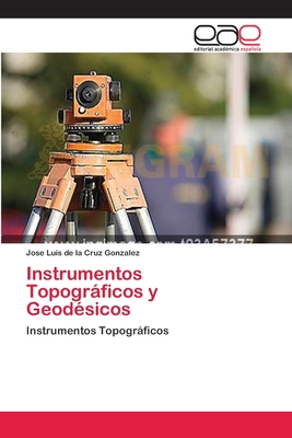 Instrumentos Topograficos y Geodesicos - De La Cruz Gonzalez Jose Luis