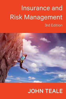 Insurance and Risk Management - Teale, John