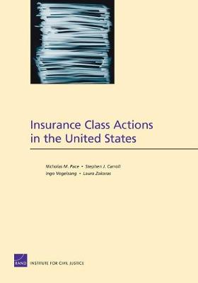 Insurance Class Actions in the United States - Pace, Nicholas M, and Carroll, Stephen J, and Vogelsang, Ingo