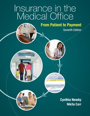 Insurance in the Medical Office: From Patient to Payment - Newby, Cynthia, Cpc, and Carr, Nikita