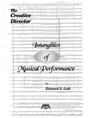 Intangibles of Musical Performance: The Creative Director - Edward, S Lisk